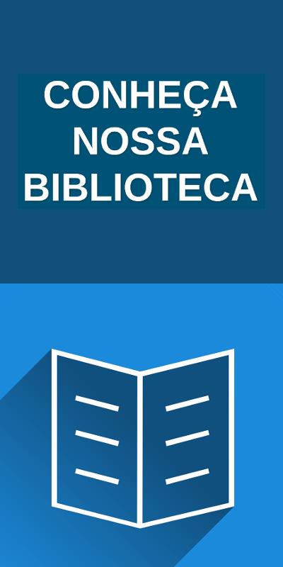 Conheça nossa biblioteca=